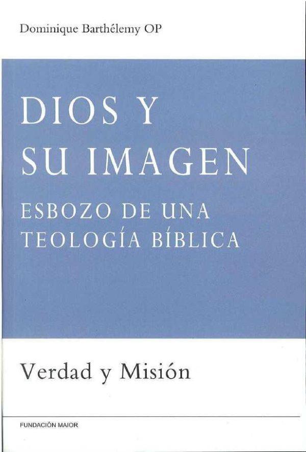 Portada del libro Dios y su imagen-Esbozo de una teología bíblica, de Dominique Barthélemy, editado por la Fundación Maior