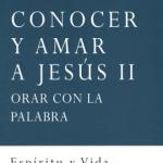 """Portada del libro """"Conocer y amar a Jesús II"""", del padre Luis Vega, jesuita, editado por la Fundación Maior"""