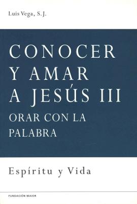 """Portada del libro """"Conocer y amar a Jesús III"""", del padre Luis Vega, jesuita, editado por la Fundación Maior"""