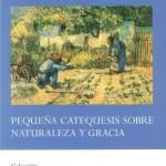 Portada del Libro de teología y formación cristiana: Pequeña catequesis sobre naturaleza y gracia, de Henri de Lubac, editado en español por la Fundación Maior