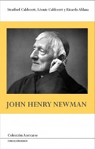 """Portada del libro """"John Henry Newman"""", de Stratford Caldecott y Ricardo Aldana, publicado por la Fundación Maior"""