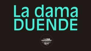 """Cartel de la obra de teatro """"La dama duende"""", de Calderón de la Barca, por la Compañía Nacional de Teatro Clásico"""